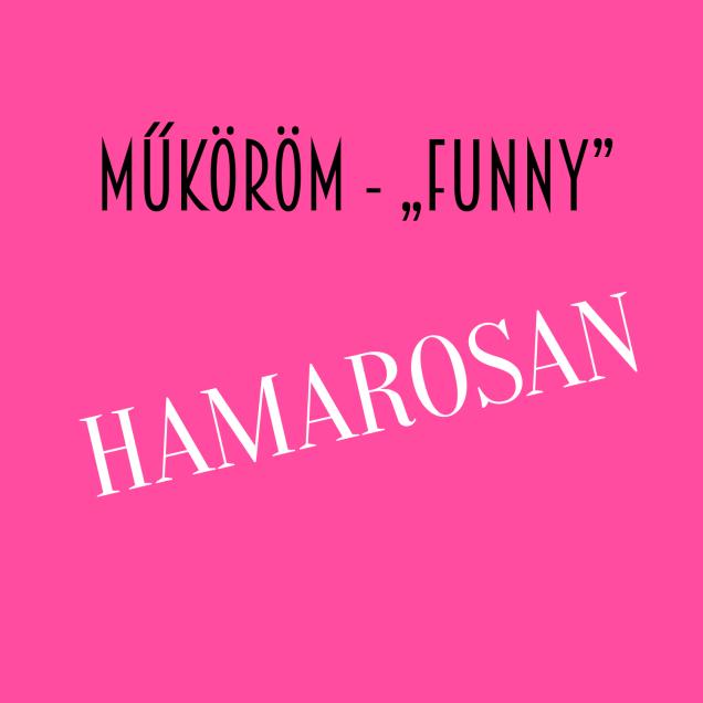 Műköröm_Funny_hamarosan